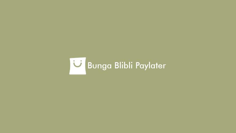 Bunga Blibli Paylater