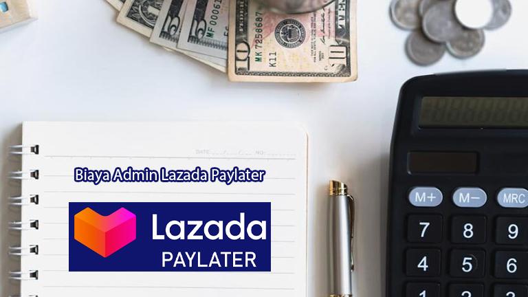 Biaya Admin Bayar Tagihan Lazada Paylater