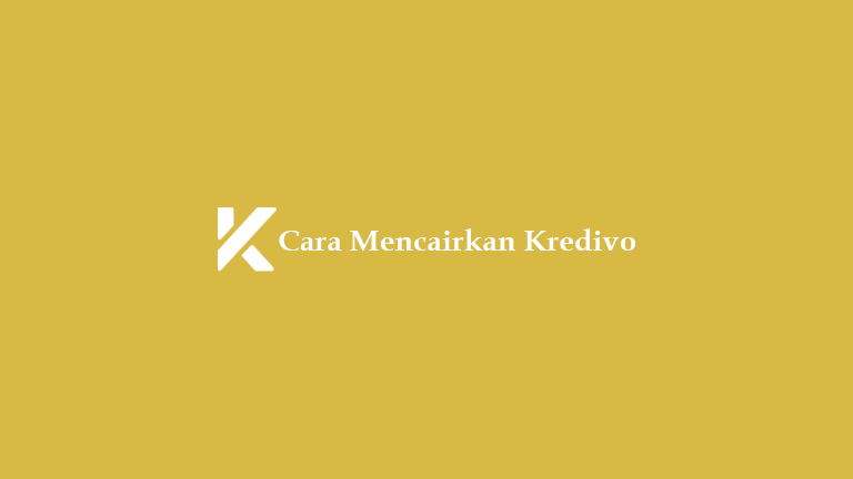 Cara Mencairkan Kredivo