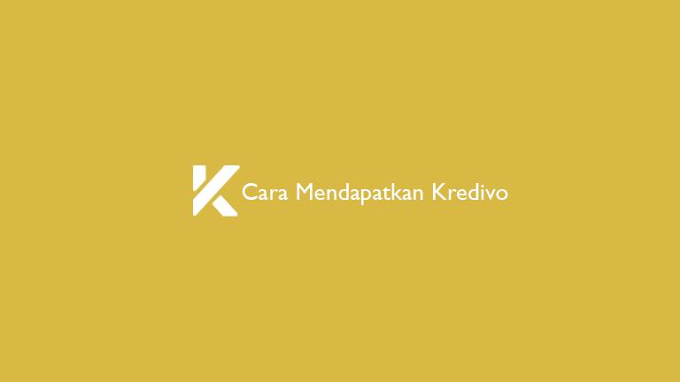 Cara Mendapatkan Kredivo