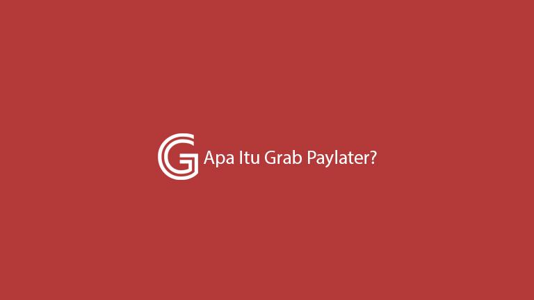 Apa Itu Grab Paylater