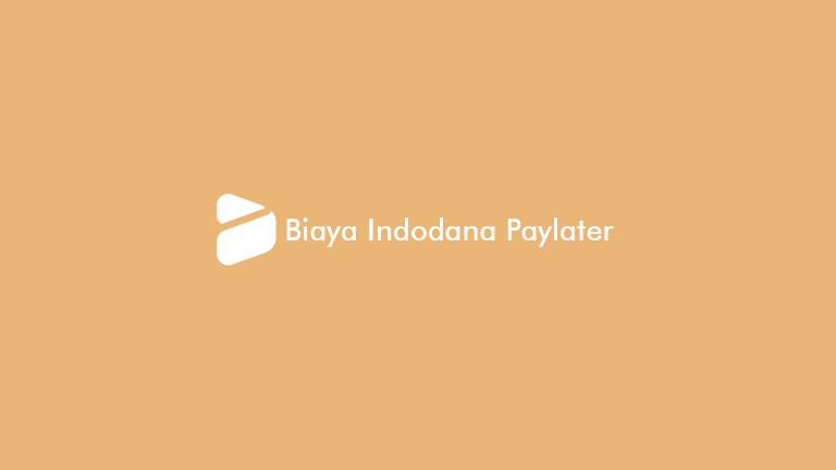 Biaya Indodana Paylater