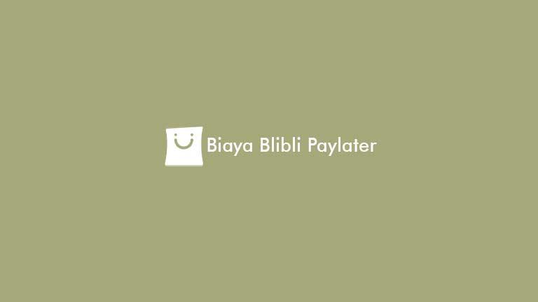 Biaya Blibli Paylater