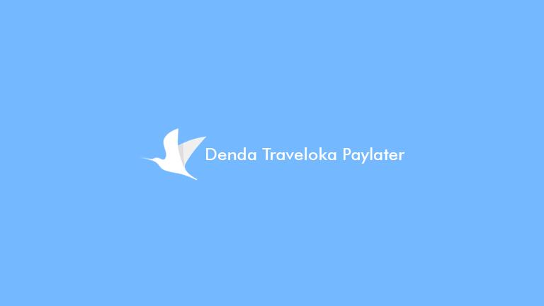 Denda Traveloka Paylater